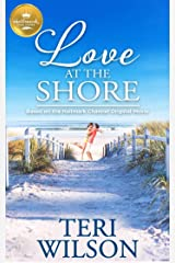 Love at the Shore: Based on a Hallmark Channel original movie Kindle Edition