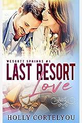 Last Resort Love: Wescott Springs Romance #1 Kindle Edition
