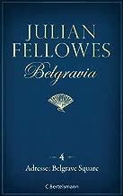 Belgravia (4) - Adresse: Belgrave Square (German Edition)