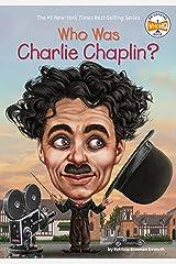 Who Was Charlie Chaplin? (Who Was?) Kindle Edition
