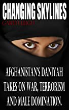 Changing Skylines: Afghanistan's Daniyah takes on war, terrorism, and male domination
