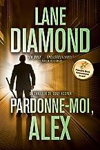 Pardonne-Moi, Alex: Un thriller psychologique saisissant (French Edition)
