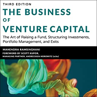 The Business of Venture Capital (3rd Edition): The Art of Raising a Fund, Structuring Investments, Portfolio Management, a...