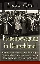 Frauenbewegung in Deutschland: Aufsätze aus der
