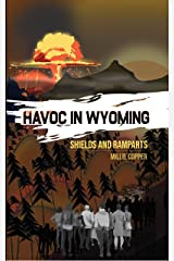 Shields and Ramparts: Havoc in Wyoming, Part 4 | America's New Apocalypse Kindle Edition