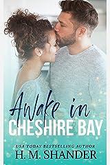 Awake in Cheshire Bay: A secret billionaire romance (The Cheshire Bay series Book 3) Kindle Edition