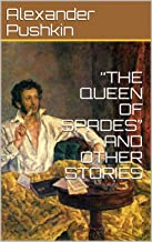 """""""THE QUEEN OF SPADES""""  AND OTHER STORIES (English Edition)"""