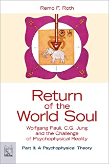 Return of the World Soul: Wolfgang Pauli, C.G. Jung and the Challenge of Psychophysical Reality - Part II: A Psychophysical Theory