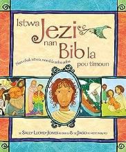 Istwa Jezi nan Bib la pou timoun (The Jesus Storybook Bible : Haitian Creole Edition)
