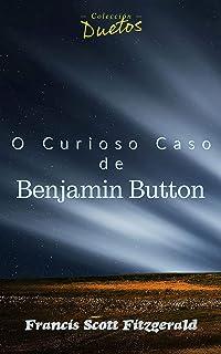 O Curioso Caso de Benjamin Button (Coleção Duetos)