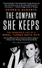 The Company She Keeps: The Dangerous Life of a Model Turned Mafia Wife