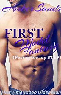First Model Fantasy (Posing for my STEP): Taboo First Time Older Man Romance