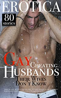 EROTICA: GAY CHEATING HUSBANDS: THEIR WIVES DON'T KNOW