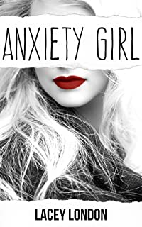 Anxiety Girl: The heart-wrenching page-turner that will have you hooked... (Anxiety Girl - Book 1)