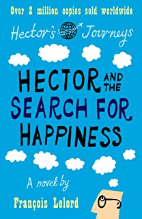 Hector and the Search for Happiness (Hector's Journeys)