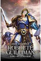 Roboute Guilliman: Lord of Ultramar (The Horus Heresy Primarchs Book 1) Kindle Edition