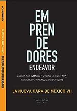Emprendedores Endeavor México: La nueva cara de México VII