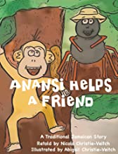 Anansi Helps a Friend: A Traditional Jamaican Story (Anansi's Adventures in the Great Fern Forest Book 1)