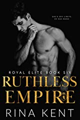 Ruthless Empire: A Dark Enemies to Lovers Romance (Royal Elite Book 6) Kindle Edition