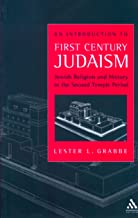 An Introduction to First Century Judaism: Jewish Religion and History in the Second Temple Period