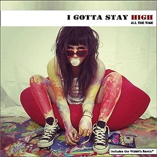 Best i gotta stay high high high Reviews