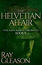 The Helvetian Affair (The Gaius Marius Chronicles Book 2)