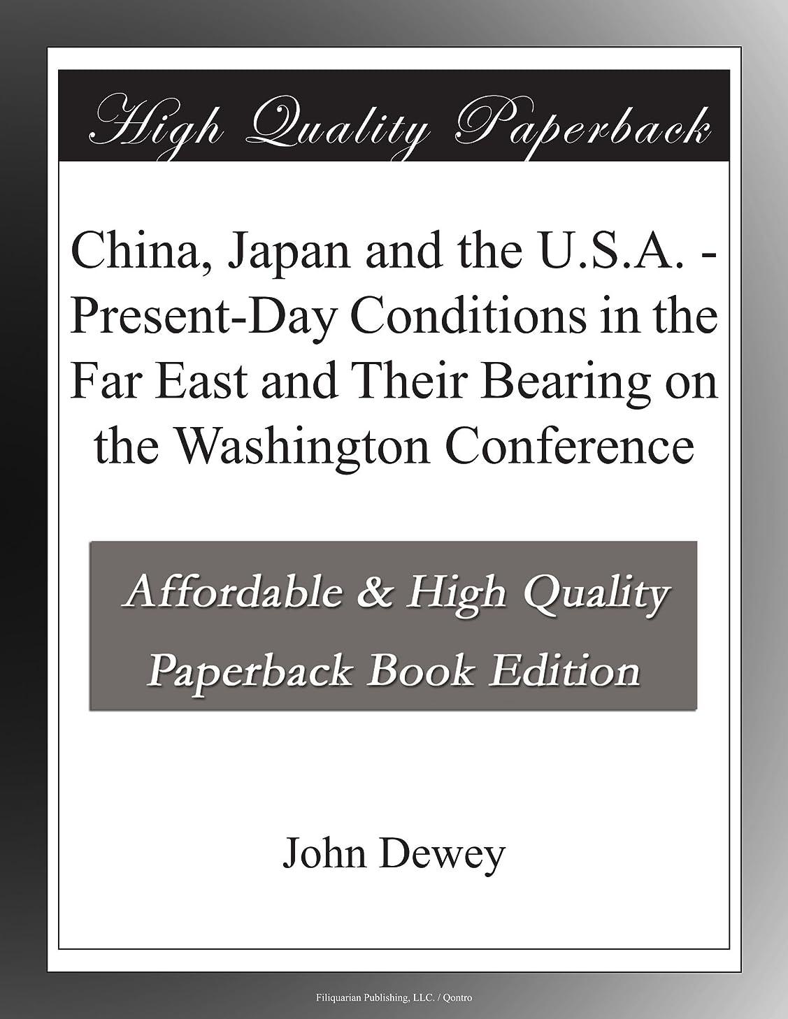 所得水動かすChina, Japan and the U.S.A. - Present-Day Conditions in the Far East and Their Bearing on the Washington Conference