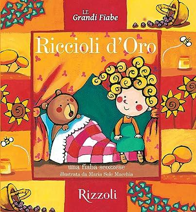 Riccioli doro - Una fiaba scozzese: Le Grandi Fiabe - Vol. N.5 di 30