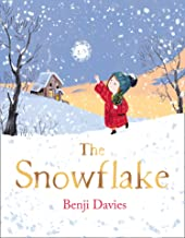 The Snowflake: An unforgettable and magical Christmas story for families everywhere to share (English Edition)