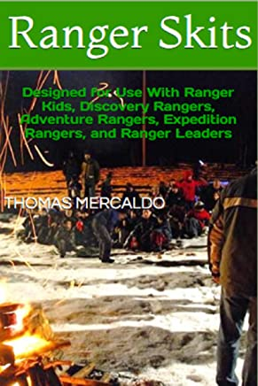 Ranger Skits: Designed for Use With Ranger Kids, Discovery Rangers, Adventure Rangers, Expedition Rangers, and Ranger Leaders