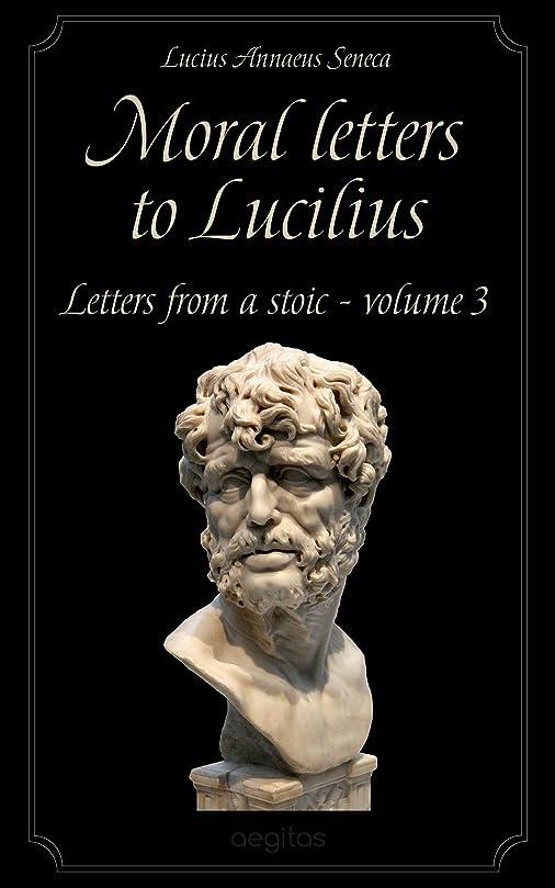 うなり声豊富に没頭するMoral letters to Lucilius Vol. 3 (English Edition)