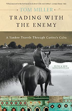 Trading with the Enemy: A Yankee Travels Through Castro's Cuba (English Edition)