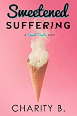 Sweetened Suffering (Sweet Treats Trilogy Book 2) Kindle Edition