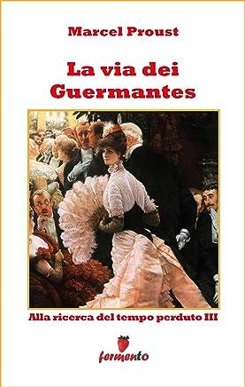 La via dei Guermantes (Emozioni senza tempo Vol. 285)