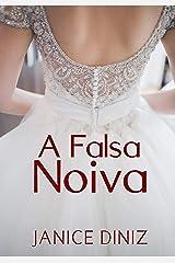A Falsa Noiva eBook Kindle