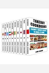 Takeout Cookbooks Box Set 10 books in 1! Favorite Takeout Recipes to Make at Home: 1. Chinese; 2. Thai; 3. Japanese; 4. Korean; 5. Indian; 6. Lebanese; 7. Italian; 8. Greek; 9. Tex-Mex; 10. Pizza Kindle Edition
