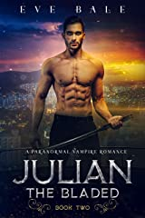 Julian: A Paranormal Vampire Romance (The Bladed Book 2) (English Edition) Format Kindle