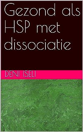 Gezond als HSP met dissociatie