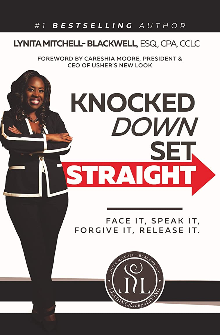 人質四面体より平らなKnocked Down Set Straight: Face It Speak It Forgive It Release It (English Edition)