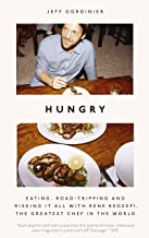Hungry: Eating, Road-Tripping, and Risking it All with Rene Redzepi, the Greatest Chef in the World (English Edition)