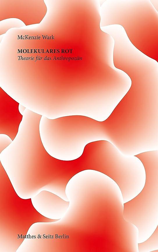 問い合わせる不器用吹雪Molekulares Rot: Theorie für das Anthropoz?n (German Edition)