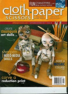 Cloth * Paper * Scissors: Create Steampunk Art Dolls | Cyanotypes From Vintage Photos | Make a Moaic Collage (September / October 2011 Issue 38