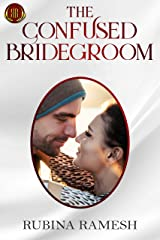 The Confused Bridegroom: A Romantic Comedy (The Mismatched Couple Book 1) Kindle Edition