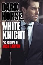 Dark Horse, White Knight: Two Novellas