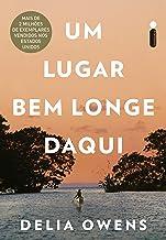 Um Lugar Bem Longe Daqui (Portuguese Edition)