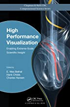 High Performance Visualization: Enabling Extreme-Scale Scientific Insight (Chapman & Hall/CRC Computational Science Book 16)