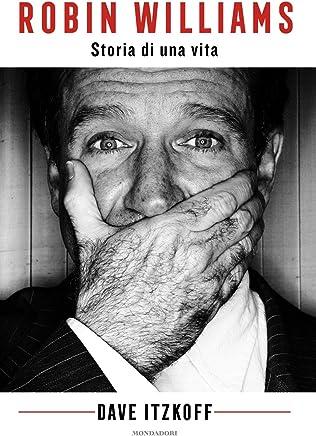 Robin Williams. Storia di una vita