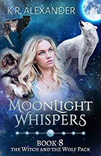 Moonlight Whispers: A Reverse Harem Shifter Romance (The Witch and the Wolf Pack Book 8)