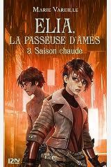 Elia, la passeuse d'âmes - Tome 3 : Saison chaude Format Kindle