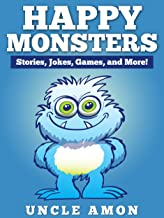 Happy Monsters: Short Stories, Jokes, Games, and More!